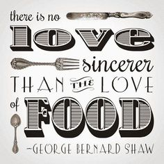 <3 Food #food #love #quote  http://paperproject.it/