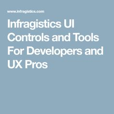 Infragistics UI Controls and Tools For Developers and UX Pros