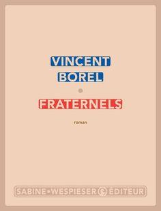 Vincent Borel sera à la librairie le jeudi 3 novembre à 19h !!! On pourrait dire de Fraternels, le nouveau roman de Vincent Borel, qu'il est l'anti-Soumission de Michel Houellebecq ! To…