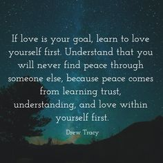 If love is your goal, learn to love yourself first.