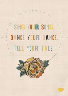 """Sing your song, Dance your dance, Tell your tale"" - Graphic quote from Angela's  Ashes by Frank McCourt illustrated by Pretty Zoo!"