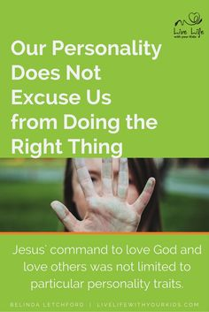 Jesus' command to love God and love others was not limited to particular personality traits - it was a command for us all.