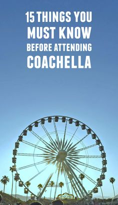 SO GLAD I read these tips and tricks from someone who has attended Coachella! Thank goodness I read #2 before deciding what to wear!