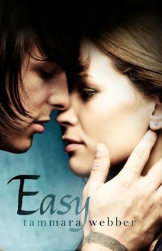 Easy by Tammara Webber    Might have to check this book out for fun, mainly bc I love the cover! :)