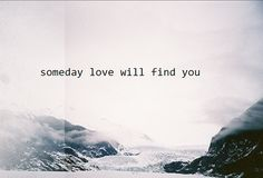 Someday Love Will Find