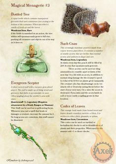 Magical Menagerie #3 This time focusing on nature-oriented objects. This came from another of my Giveaway winners who was looking for some magical items for their part Druid & Ranger. They wished to...