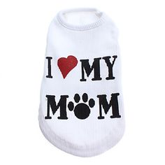Love+My+Mom+Style+Comfortable+Vest+for+Dogs(White,XS-L)+–+USD+$+8.99