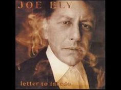 """Joe Ely ~ """"Ranches And Rivers"""""""
