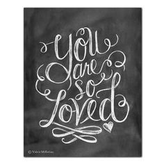 You Are So Loved (Chalkboard Print) {Lily & Val}
