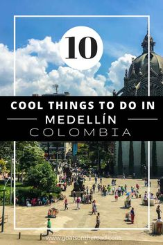 10 Cool Things To Do in Medellín Travel Colombia Best Things To See in Medellin Colombia Travel Advice Plan Your Itinerary Parque Arvi Comuna 13 Ela Poblado. Backpacking South America, South America Travel, Backpacking Food, Cool Places To Visit, Places To Travel, Travel Destinations, Travel Advice, Travel Tips, Travel Ideas