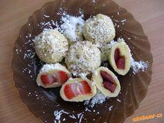 Tvarohové knedlíky s jahodama - jsou naprosto úúúúúúúúžasné,těsto se vůbec nelepí !!!