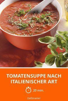 Sopa de tomate no estilo italiano - Suppen & Co. Paleo Recipes, Soup Recipes, Snack Recipes, Italy Food, Tomato Soup, Eat Smarter, Food Design, Soups And Stews, Italian Recipes