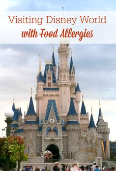 Visiting Disney World With Food Allergies. - My experience and tips. #disney #foodallergies