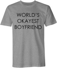 World's Okayest Boyfriend T-shirt cool trend t-shirt