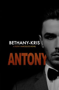 """Antony by Bethany-Kris My rating: ✮ ✮ ✮ ✩ ✩ """"My job as their mother isn't to judge them, it's to love and support the. Marry That Girl, Single Words, Book Boyfriends, Gangsters, Got Him, Romance Novels, My Favorite Part, Great Books, Book 1"""
