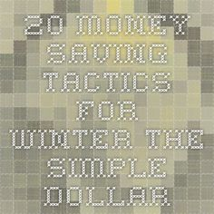 20 Money-Saving Tactics for Winter - The Simple Dollar