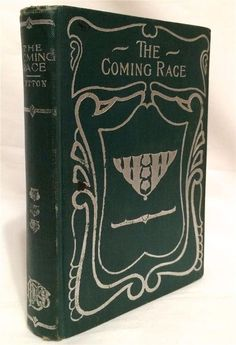 """The Coming Race by Lord Lytton. Many readers and occultists believe that its account of a superior subterranean master race and the energy-form called """"Vril"""" was accurate, to the extent that some t."""