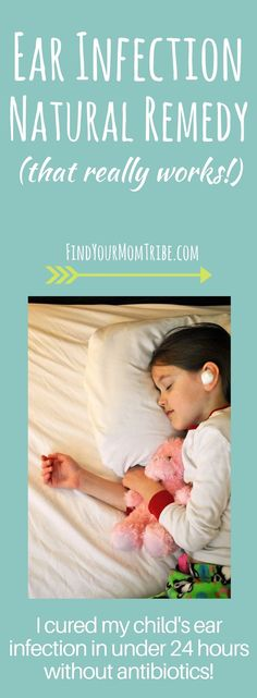 She cured her child's ear infection in 24 hours without antibiotics! Natural ear infection remedy that really works.