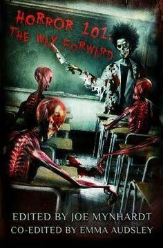 """Horror 101: The Way Forward""  ***  Joe Mynhardt and Emma Audsley  (2014)"