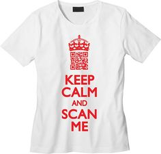 A 'Keep clam and scan me' t-shirt. What QR code fan wouldn't want one of these?!