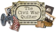The Civil War Quilter..... This looks like a fun site!