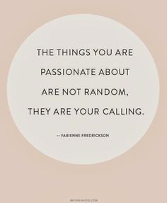 Pursue your passion <3