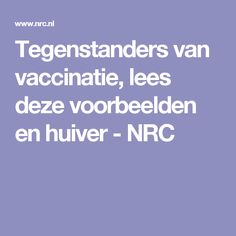Tegenstanders van vaccinatie, lees deze voorbeelden en huiver - NRC