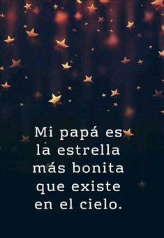 My dad is the prettiest star in the sky. Daddy I Love You, Miss My Dad, Some Quotes, Couple Quotes, Dad In Heaven, Birthday In Heaven, Remembering Dad, Grieving Quotes, Father Quotes