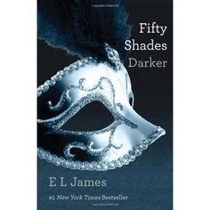 Fifty Shades Darker: Book Two of the Fifty Shades Trilogy by E.L.James