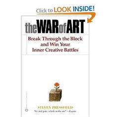 The War of Art.  One of Jon Acuff's favorite books he has ever read to overcome writer's or creative block.