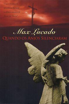 Livro Quando os Anjos Silenciaram (Max Lucado)