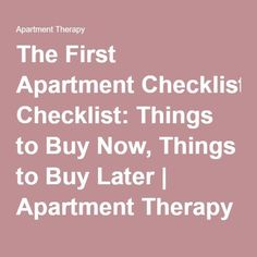 BrandieB The First Apartment Checklist: Things to Buy Now, Things to Buy Later - Apartment Must Haves, First Apartment Checklist, First Apartment Essentials, My First Apartment, Apartment Hacks, Studio Apartment Decorating, Apartment Therapy, Small Apartment Design, Small Apartments