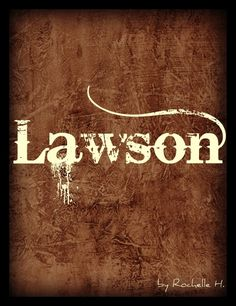 Baby Boy Name: Lawson. Meaning: Son of Law or Lawrence. Origin: English. http://www.pinterest.com/vintagedaydream/baby-names/