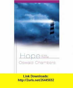 Hope A Holy Promise (9781572933088) Oswald Chambers , ISBN-10: 1572933089  , ISBN-13: 978-1572933088 ,  , tutorials , pdf , ebook , torrent , downloads , rapidshare , filesonic , hotfile , megaupload , fileserve