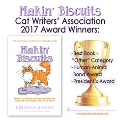 Makin' Biscuits is the winner of three prestigious awards from the Cat Writers' Association annual Communications Contest! My dream is to make the world a better place for cats so let's get this book into the hands of veterinarians, shelters, and cat-guardians world-wide to really make a difference!