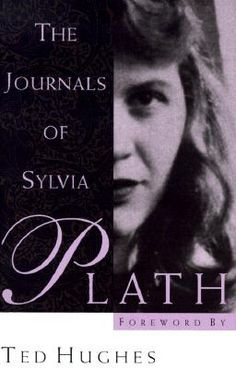 "Sylvia Plath her journals, and her poetry.  On one hand it can make you simply ""FEEL"" on the other, it can sadden when happy or help you feel less alone. What an accomplished but tragic life."