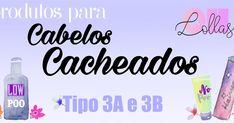 Produtos para Cabelos Cacheados Tipo 3A e 3B | Liberados Low e No Poo-Oh, Lollas