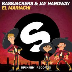 Bassjackers & Jay Hardway - El Mariachi(OUT NOW) by Spinnin' Records