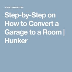 Step-by-Step on How to Convert a Garage to a Room | Hunker