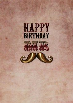 Happy Birthday Mister