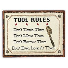 "NEW! Tool Rules Sign -  Turn ""unwritten"" rules into handsome décor for a workshop or garage! Antique-look metal plaque fits right in with the wrenches, saws and work bench. Has hook for hanging. (10-1/4""H x 14""L) $12.98 CAD"