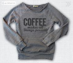 Eco Grey/Charcoal Coffee Makes All Things Possible by everfitte, $42.00