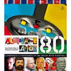 Almanaque anos 80 - http://www.cashola.com.br/blog/entretenimento/nostalgia-anos-80-329
