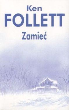 """Ken Follett, """"Zamieć"""", przeł. Jacek Manicki, Albatros, Warszawa 2014. 446 stron"""