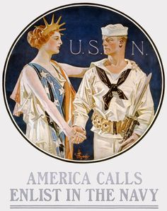 "This WWI enlistment poster shows Liberty shaking the hand of a sailor: ""America calls - enlist in the Navy."" Illustrated by J.C. Leyendecker in 1917."