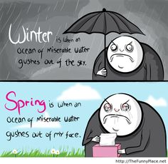 Funny pictures about Winter vs. Oh, and cool pics about Winter vs. Also, Winter vs. The Oatmeal Comics, Allergies Funny, Funny Jokes, Hilarious, Funniest Jokes, Jokes Pics, Winter Quotes, Story Of My Life, Make You Smile