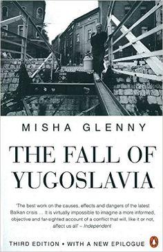 https://www.amazon.com/Fall-Yugoslavia-Misha-Glenny/dp/014026101X