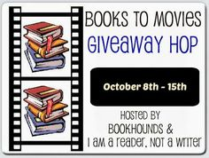 Rainy Days and Pajamas: Books To Movies Giveaway Hop (US Only)