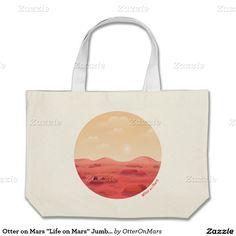 """Otter on Mars """"Life on Mars"""" Jumbo Tote"""