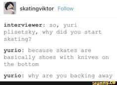 """You mean your skates--"" ""MY KNIFE SHOES, VIKTOR, MY KNIFE SHOES"""